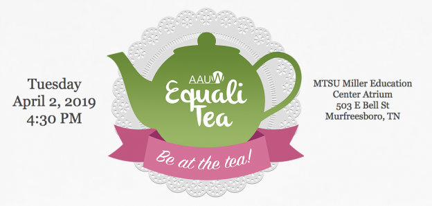 AAUW April 2 – Murfreesboro Equali-Tea | Nashville (TN) Branch